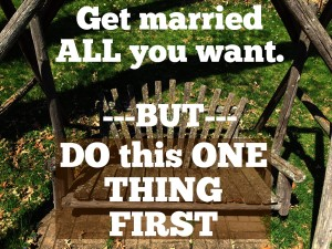 Your Decision to get Married – My List of Pre Marriage Questions