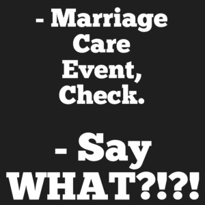 What IS a Marriage Care Event | Minneapolis Marriage Seminar