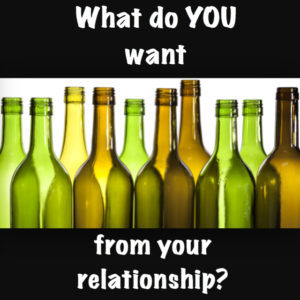 What do you want from your relationship?
